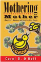 Mothering Mother: A Daughter's Humorous and Heartbreaking Memoir, Carol D. O'Dell (2007):