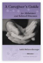 A Care Giver's Guide to Alzheimer's and Other Related Diseases, Judith McCann-Beranger (2004)